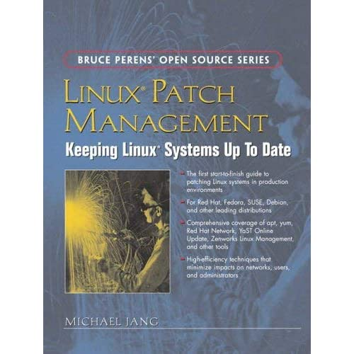 [(Linux Patch Management: Keeping Linux Systems Up to Date )] [Author: Michael Jang] [Jan-2006]