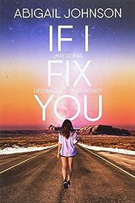 IF I FIX YOU par Abigail Johnson