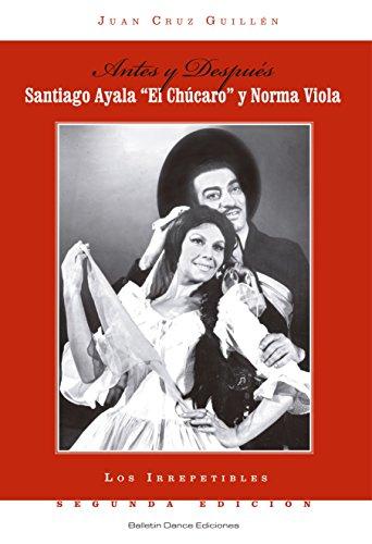 """Santiago Ayala """"El Chúcaro"""" y Norma Viola: Antes o Después (Los Irrepetibles nº 1)"""