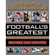Sports Illustrated Football's Greatest: Revised and Updated: Sports Illustrated's Experts Rank the Top 10 of Everything (Sports Illustrated Greatest)