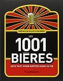 Les 1001 bières qu'il faut avoir goûtées dans sa vie