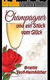 Champagner und ein Stück vom Glück