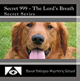 Secret 999 - The Lord's Breath