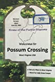 Possum Crossing: A Tale of a Place in West Virginia