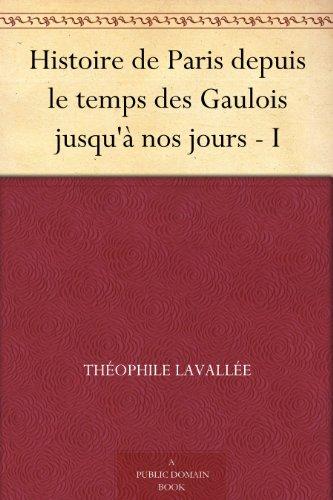 histoire-de-paris-depuis-le-temps-des-gaulois-jusqua-nos-jours-i-french-edition