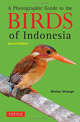 A Photographic Guide to the Birds of Indonesia: Second Edition by Morten Strange (2012-12-10)