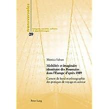 Mobilités et imaginaire identitaire des Roumains dans l'Europe d'après 1989: Carnets de bord et ethnographie des pratiques de voyage en autocar (Transversales)