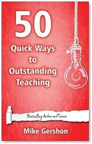 50 Quick Ways to Outstanding Teaching: Volume 7 (Quick 50 Teaching Series)