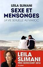 Sexe et mensonges - La Vie sexuelle au Maroc de LEILA SLIMANI