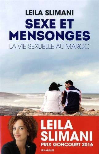 Sexe et mensonges: La Vie sexuelle au Maroc par LEILA SLIMANI
