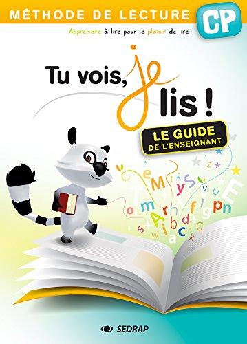 Tu vois, je lis ! CP Guide de l'enseignant - méthode de lecture