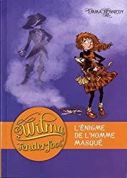 Wilma Tenderfoot, Tome 4 : L'énigme de l'homme masqué