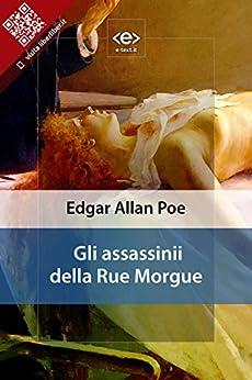 Gli assassinii della Rue Morgue di [Edgar Allan Poe]