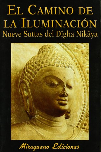 El camino de la iluminación : nueve suttas del Digha Nikaya