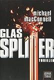 Glassplitter: Thriller (Allgemeine Reihe. Bastei Lübbe Taschenbücher) - Michael MacConnell