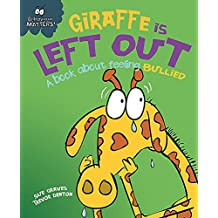 Giraffe Is Left Out - A book about feeling bullied (Behaviour Matters)