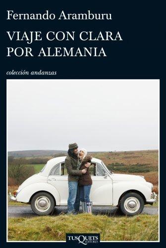 VIAJE CON CLARA POR ALEMANIA (Spanish Edition) by Fernando Aramburu (2010) Paperback