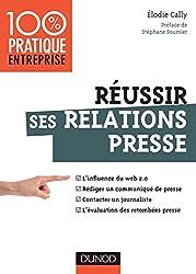 Réussir ses relations presse - Web 2.0 - Communiqué de presse - Interview - Evaluation des retombées : Web 2.0 - Communiqué de presse - Interview - Evaluation ... retombées presse (Management/Leadership)