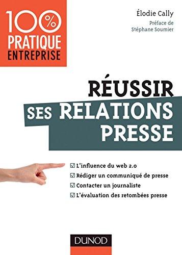 En ligne Réussir ses relations presse - Web 2.0 - Communiqué de presse - Interview - Evaluation des retombées : Web 2.0 - Communiqué de presse - Interview - Evaluation ... retombées presse (Management/Leadership) pdf