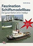 Faszination Schiffsmodellbau: Die ganze Vielfalt eines Hobbys