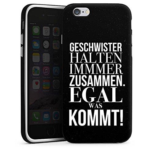 Apple iPhone 6s Silikon Hülle Case Schutzhülle Geschwister Schwester Sprüche Silikon Case schwarz / weiß