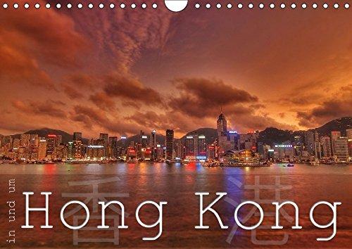 In und um Hong Kong (Wandkalender 2018 DIN A4 quer): Eine bunte Reise nach Hong Kong, Lantau und Lamma Island (Monatskalender, 14 Seiten ) (CALVENDO Orte) -