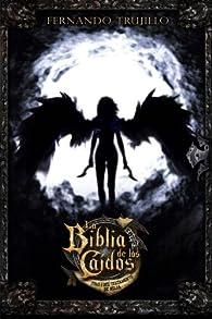 La Biblia de los Caídos. Tomo 1 del testamento de Nilia par Luis Fernando Trujillo Sanz
