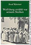 Wolfsberg erzählt vor seinem Sterben