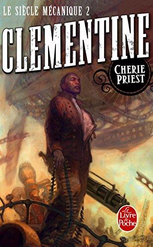 Clémentine (Le Siècle mécanique, Tome 2) par Cherie Priest