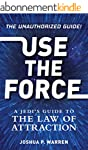Use The Force: A Jedi's Guide to the...