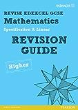 Revise Edexcel GCSE Mathematics Spec A Higher Revision Guide (REVISE Edexcel Maths)