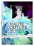 Haute Couture in Paris: Ein Blick hinter die Kulissen der exklusivsten Modehäuser