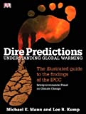 Dire Predictions: Understanding Global Warming by Michael E. Mann (2008-06-12)
