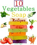 10 Easy Homemade Vegetables Soap Recipes: Make your own vegetable soaps from natural ingredients