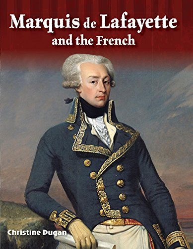 Marquis de Lafayette and the French (Alexander Hamilton) (Primary Source Readers: Focus on)