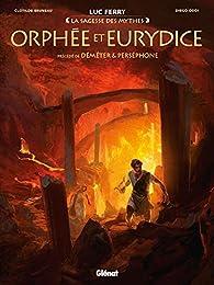 Orphée et Eurydice : Précédé de Déméter & Perséphone