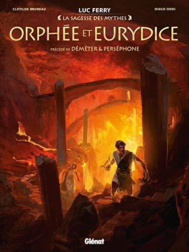 Orphée et Eurydice: Précédé de Déméter & Perséphone par  Clotilde Bruneau