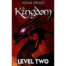 Kingdom Level Two (LitRPG: Kingdom Series Book 2) (English Edition)