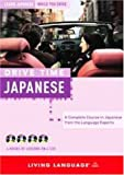 Drive Time: Japanese (CD): Learn Japanese While You Drive: Drive Time CD (Learn Japanese While You Drive) (All-Audio Courses)