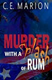 Front cover for the book Murder With A Splash Of Rum by C. E. Marion