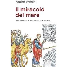 Il miracolo del mare: Narrazione e poesia nella Bibbia (Italian Edition)