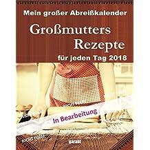 Großmutters Rezepte: Abreißkalender 2018