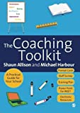 The Coaching Toolkit: A Practical Guide for Your School by Shaun Allison (2009-06-04)