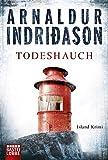 Todeshauch: Erlendur Sveinssons 4. Fall (Kommissar Erlendur, Band 4) - Arnaldur Indriðason