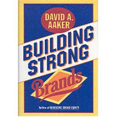 [(Building Strong Brands)] [Author: David A. Aaker] published on (January, 1996)