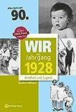 Wir vom Jahrgang 1928 - Kindheit und Jugend (Jahrgangsbände): 90. Geburtstag