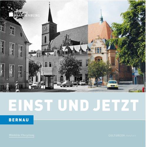 Bernau: Einst und Jetzt