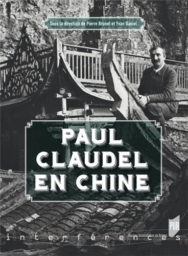 Paul Claudel en Chine par Pierre Brunel, Yvan Daniel, Collectif