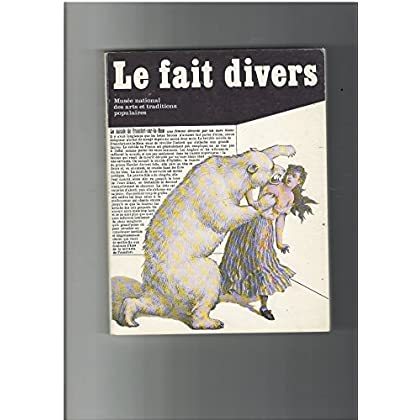 Le Fait divers : Exposition, Paris, Musée national des arts et traditions populaires, 19 novembre 1982-18 avril 1983