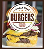 Wicked Good Burgers: Fearless Recipes and Uncompromising Techniques for the Ultimate Patty